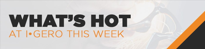 Whats hot at Igero this week