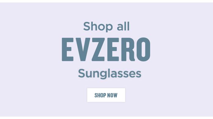 View all Evzero Sunglasses