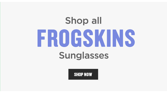 View all Frogskins Sunglasses