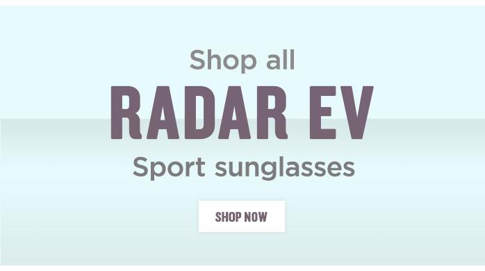 View all Radar EV Sunglasses
